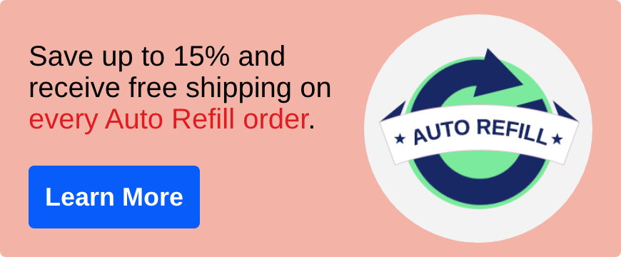 Save up to 15 percent and receive free shipping on every auto refill order