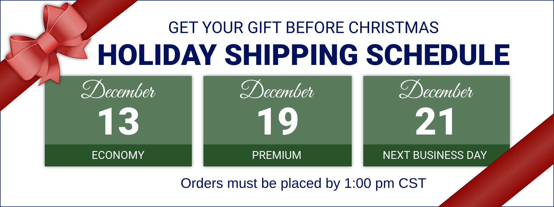 Holiday Shipping Schedule - Get your gifts before Christmas